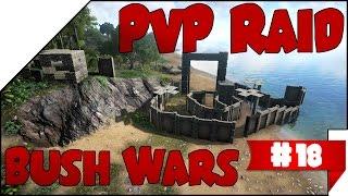 Bush Wars! #18 ➤ PvP RAID! • DEUTSCH • ARK