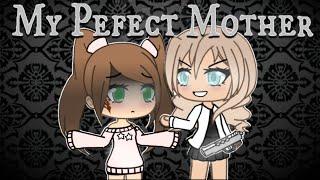 "My ""Perfect"" Mother | Gacha Life Mini Movie | GLMM"