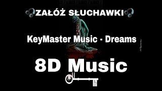 KEYMASTER MUSIC - DREAMS (8D Music)