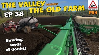Lets Play Farming Simulator 17 PS4 The Valley The Old Farm Ep 38 Sowing Seeds of Doubt