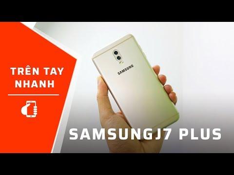 Trên tay Samsung Galaxy J7 Plus, xác J7 tính năng NOTE 8