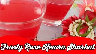 Frosty Rose Kewra Sharbat | Summer Cool Drinks