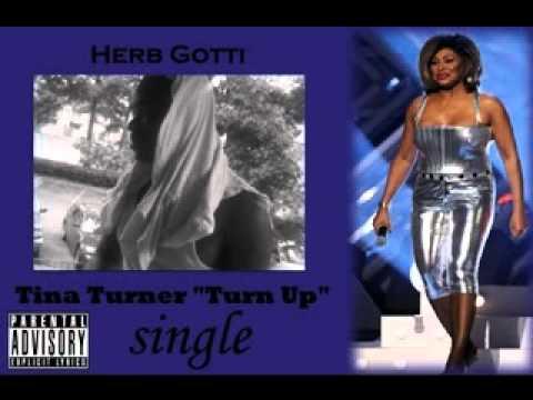 Herb Gotti  Tina Turner Turn Up