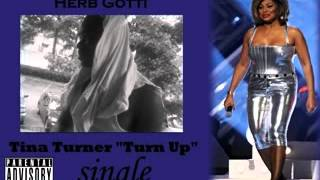 Herb Gotti - Tina Turner (Turn Up)