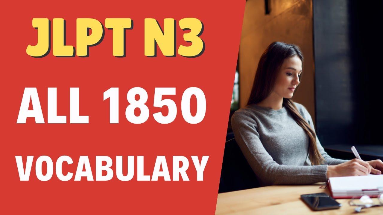 Download Learn All 1850 JLPT N3 Vocabulary (日本語能力試験 N3 Complete List!)