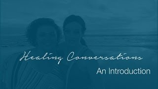 Healing Conversations: An Introduction