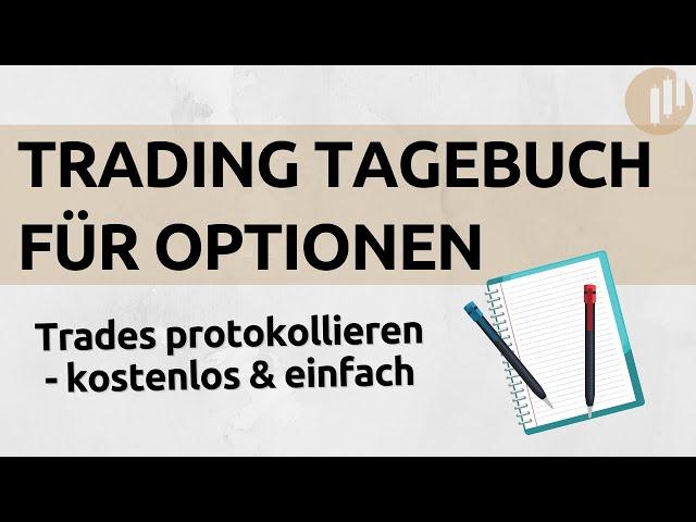 Wie führt man ein Trading-Journal für Optionen? | Trading Tagebuch Beispiel