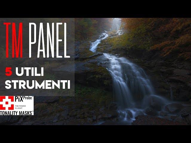 TM PANEL: 5 strumenti per la fotografia di Paesaggio