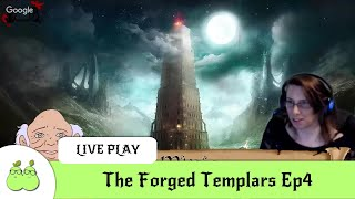 The Forged Templars Ep4: Prophecy of the Winged Trinity