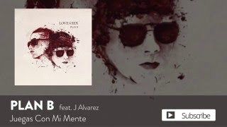 Plan B - Juegas Con Mi Mente ft. J Alvarez [Official Audio]