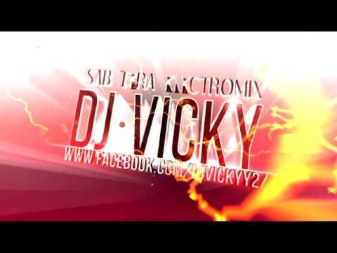 0.4 Sab tera DJ Vicky electromanagtic