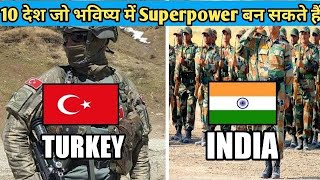 10 देश जो भविष्य में Superpower बन जायेंगे // 10 Countries that May become Superpower