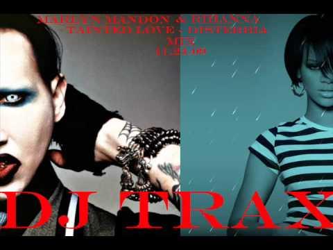 Rihanna - Disterbia Vs. Marlyn Manson - Tainted Love