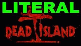 LITERAL Dead Island Announcement Trailer