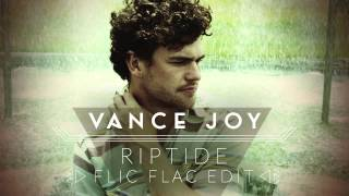 Vance Joy - Riptide (Flic Flac Edit)