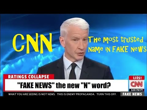 "CNN the Most Trusted Name in ""FAKE NEWS""!"
