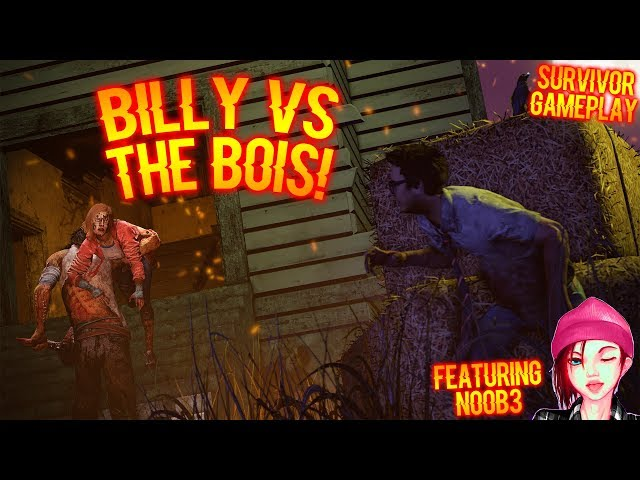 BILLY VS THE BOIS! - Survivor Gameplay - Dead By Daylight