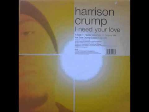 Harrison Crump - I Need Your Love