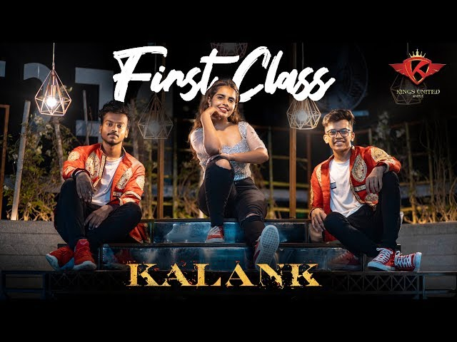Kalank | First Class |  Dance Choreography || The Kings