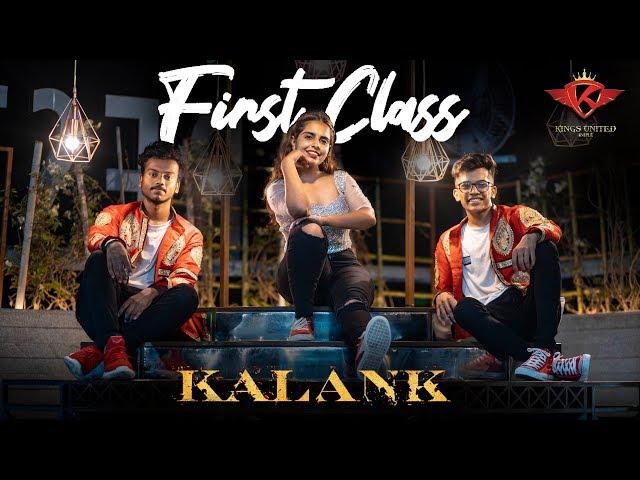 Kalank | First Class |  Dance Choreography || The Kings