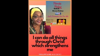Promise Friday - Philippians 4:13 Part 1