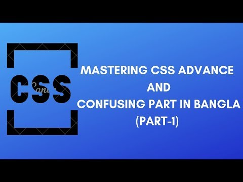Css Advance Tutorial | Mastering Css Advance And Confusing Concept In Bangla (part-1)