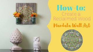 How to Create an Reclaimed Wood DIY Mandala Wall Decor with Mason Jars!