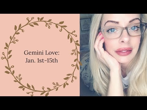 """Gemini Love: Jan. 1st-15th  """"Someone is watching you, and they're not happy about you moving on."""""""