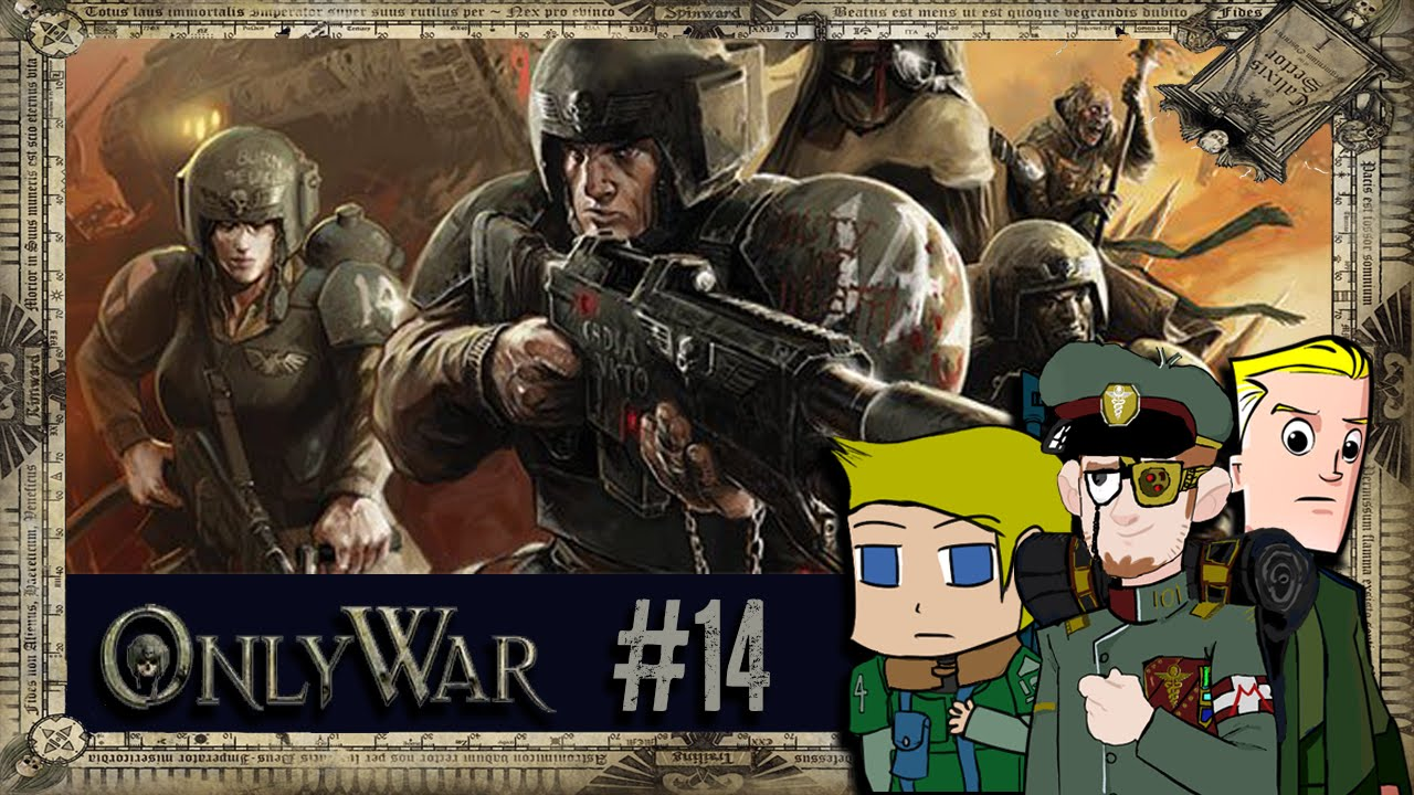 Warhammer 40000 Only War | Table Top Games | Ep 14 [Section Ender]