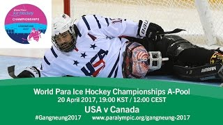 Gold Medal Game | 2017 World Para Ice Hockey Championships A-Pool, Gangneung