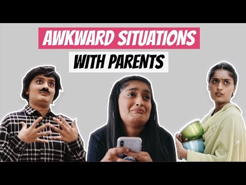 Awkward Situations With Parents