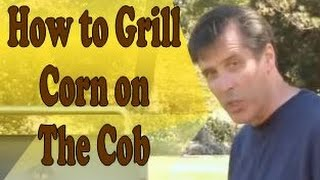 Grilled Corn On The Cob: How To Grill Corn On The Cob With 3 Flavored Butters