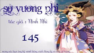 SỞ VƯƠNG PHI TẬP 145