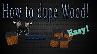 How to dupe wood! Roblox Lumber Tycoon 2
