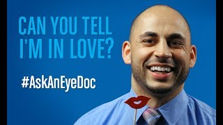 Ask An Eye Doc: Do your eyes really dilate when you're in love?