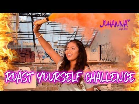 ROAST YOURSELF CHALLENGE | Johanna De La Cruz