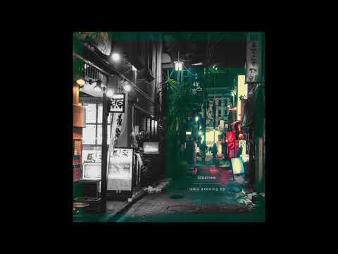 Idealism - Rainy Evening [ep]