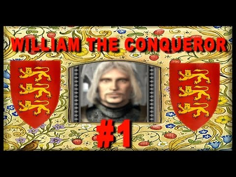 The Reign of King William the Conqueror - Medieval 2 England Campaign #1