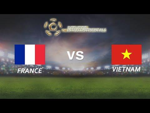 [28.05.2016] France vs VietNam [The Intercontinentals]