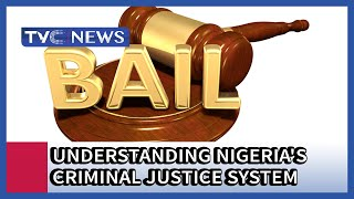 Understanding Nigeria's Criminal Justice System