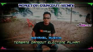 NONSTOP REMIX ELECTONE 2021 / DANGDUT TEMBANG PILIHAN,sejengkal tanah