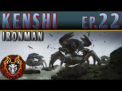 Kenshi Ironman PC Sandbox RPG - EP22 - THE CRAB RAIDERS