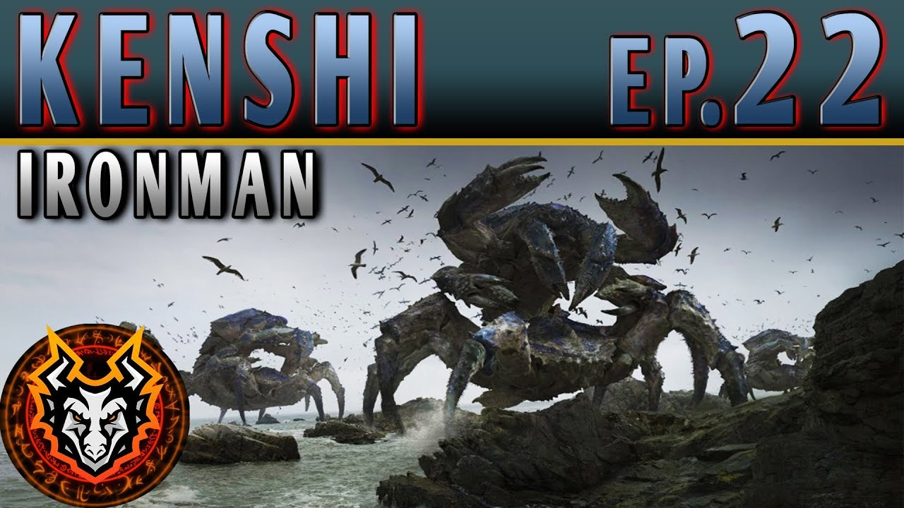 Kenshi Ironman PC Sandbox RPG - EP22 - THE CRAB RAIDERS