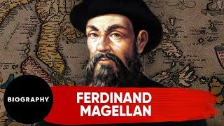 Ferdinand Magellan | Proving The World Is Round | Biography