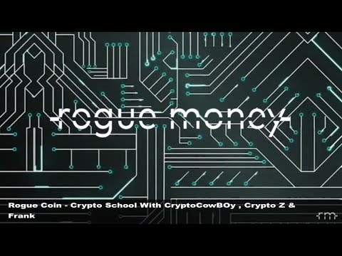 Rogue Coin: With Crypto Z, Crypto Cowboy & Frank.