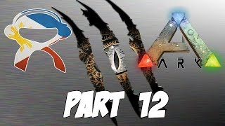 Ark Survival Evolved | Part 12 | The Best of the Worst - Pinoy Ark Gameplay