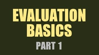 Evaluation Basics - Part 1