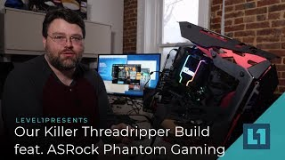 Our Killer Threadripper Build Featuring ASRock Phantom Gaming &  TR2920x