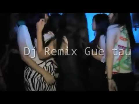 Dj Remix Gue Tau 2018