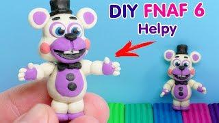 - ФНАФ 6 ХЭЛПИ ЛЕПИМ ИЗ ПЛАСТИЛИНА DIY Five Nights at Freddy s 6 Helpy